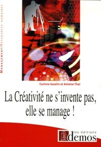 Caroline Asselin et Antoine Thaï - La créativité ne s'invente pas, elle se manage !.