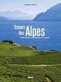 Caroline Audibert et Claude Comet - Trésors des Alpes - 24 sites classés au patrimoine de l'humanité.
