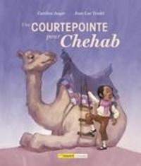Caroline Auger et Jean-Luc Trudel - Une courtepointe pour Chehab.