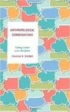 Caroline B. Brettell - Anthropological Conversations - Talking Culture Across Disciplines.