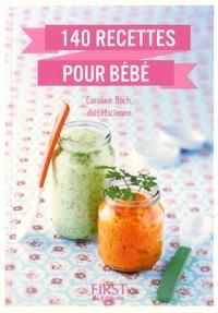 Caroline Bach - 140 recettes pour bébé.