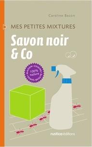 Caroline Bacon - Savon noir & Co.