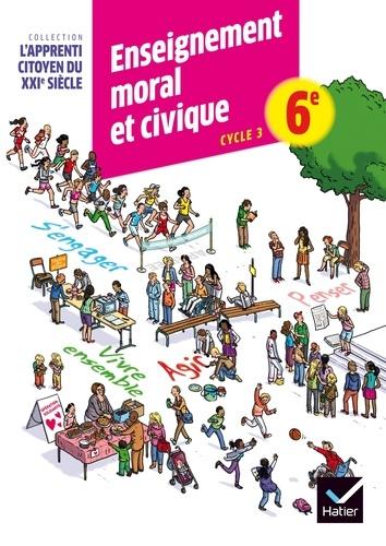 Caroline Barideau et Dominique Dubois - Enseignement moral et civique 6e.