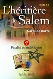Caroline Barré - L'héritière de Salem Tome 4 : .