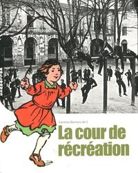 Caroline Barrera - La cour de récréation - Actes du colloque Abbaye-Ecole de Sorèze.
