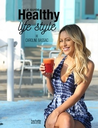 Caroline Bassac - Le guide Healthy life style.