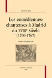 Caroline Bec - Les comédiennes-chanteuses à Madrid au XVIIIe siècle (1700-1767).