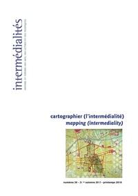 Caroline Bem et Fabien Dumais - Intermédialités. No 30-31, Automne 2017 - printemps 2018 - Cartographier (l'intermédialité) | Mapping (intermediality).