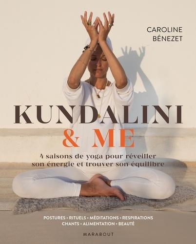 Kundalini & me. 1 an de yoga pour booster son énergie