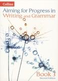Caroline Bentley-Davies et Gareth Calway - Aiming for Progress in Writing and Grammar - Book 3.