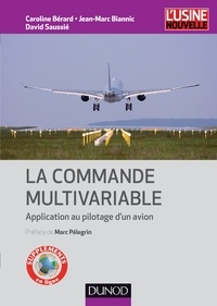 Caroline Bérard et Jean-Marc Biannic - La commande multivariable - Application au pilotage d'un avion.