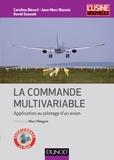 Caroline Bérard et Jean-Marc Biannic - La commande multivariable - Application au pilotage d'un avion.