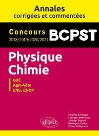 Caroline Bérenger et Scandeur Dakhlaoui - Physique-Chimie. BCPST. Annales corrigées et commentées. Concours 2018/2019/2020/2021.