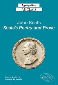 """Caroline Bertonèche et  Collectif - Agrégation anglais 2022. John Keats. """"Keats's Poetry and Prose"""" - Agrégation anglais 2022."""