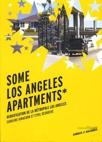 Caroline Binachon et Cyril Desroche - Some Los Angeles Apartments - Densification de la métropole de Los Angeles.