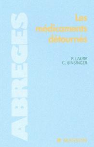 Caroline Binsinger et Patrick Laure - Les médicaments détournés.