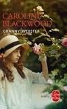 Caroline Blackwood - Granny Webster.