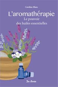 Laromathérapie - Le pouvoir des huiles essentielles.pdf