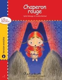 Caroline Bochud et Sylvie Roberge - Lis et raconte  : Chaperon rouge - version enrichie.