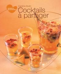 Caroline Bodin - Cocktails à partager.