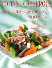 Caroline Bodin - Potins de casserole des coquillages, des crustacés, du poisson....