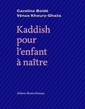 Caroline Boidé et Vénus Khoury-Ghata - Kaddish pour l'enfant à naître.