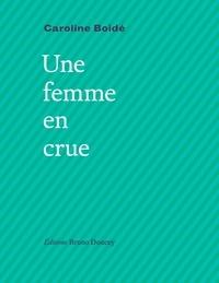 Caroline Boidé - Une femme en crue.