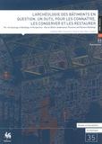 Caroline Bolle et Geneviève Coura - L'Archéologie des bâtiments en question - Un outil pour les connaître, les conserver et les restaurer.
