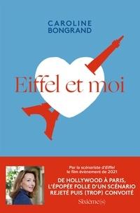Caroline Bongrand - Eiffel et moi.