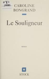 Caroline Bongrand - Le souligneur.