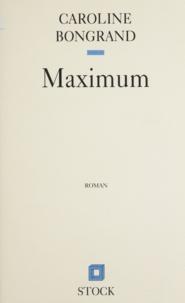 Caroline Bongrand - Maximum.