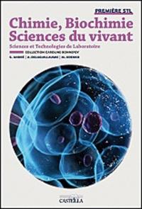 Caroline Bonnefoy - Chimie, biochimie, sciences du vivant 1e Bac STL.