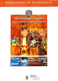 Caroline Bonnefoy et Françoise Guillet - Microbiologie et qualité dans les industries agroalimentaires.