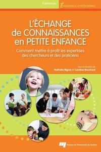 Caroline Bouchard et Nathalie Bigras - L'échange de connaissances en petite enfance - Comment mettre à profit les expertises des chercheurs et des praticiens.