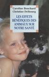 Caroline Bouchard et Christine Delbourg - Les effets bénéfiques des animaux sur notre santé.