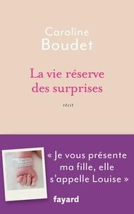 Caroline Boudet - La vie réserve des surprises - Je vous présente ma fille, elle s'appelle Louise.