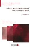 Caroline Bouix - Les mécanismes correcteurs d'origine prétorienne.