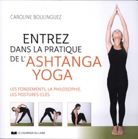 Entrez dans la pratique de lAshtanga Yoga - Les fondements, la philosophie, les postures-clés.pdf