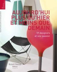 Caroline Bourgeois et Didier Krzentowski - Aujourd'hui plus qu'hier et moins que demain - 59 designers et une passion.
