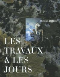 Caroline Bourgeois et Clara Schulmann - Les travaux & les jours - Hélène Delprat.