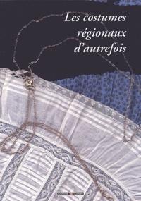 Caroline Brancq - Les costumes régionaux d'autrefois.