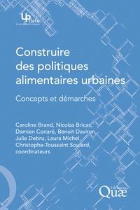 Caroline Brand et Nicolas Bricas - Construire des politiques alimentaires urbaines - Concepts et démarches.