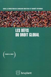 Caroline Bricteux et Benoît Frydman - Les défis du droit global.