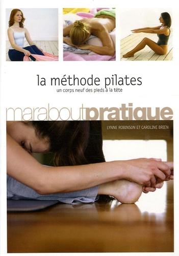 Caroline Brien et Lynne Robinson - La méthode Pilates.