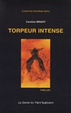 Caroline Bright - Torpeur intense.