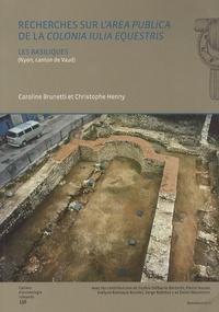 Caroline Brunetti et Christophe Henny - Recherches sur l'area publica de la colonia iulia equestris - Les basiliques (Nyon, canton de Vaud).