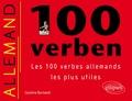 Caroline Burnand - 100 verben - Les 100 verbes allemands les plus utiles.