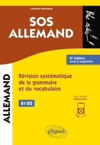 Caroline Burnand - SOS allemand niveau 2 B1-B2 - Révision systématique de la grammaire et du vocabulaire. 2e édition revue et augmentée (avec fichiers audio) (B1-B2).