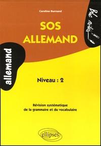 Caroline Burnand - SOS Allemand niveau 2 - Révision systématique de la grammaire et du vocabulaire.