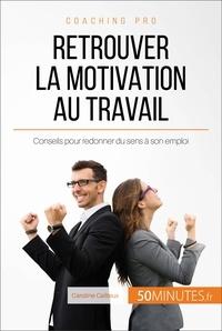 Caroline Cailteux et  50MINUTES - Retrouver la motivation au travail - Conseils pour redonner du sens à son emploi.